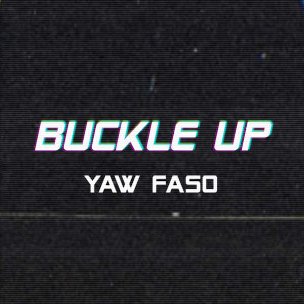YAW FASO<br>BUCKLE UP