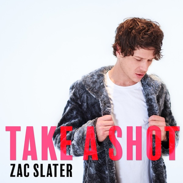 ZAC SLATER<br>Take A Shot
